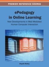 ePedagogy in Online Learning - New Developments in Web Mediated Human Computer Interaction ebook by