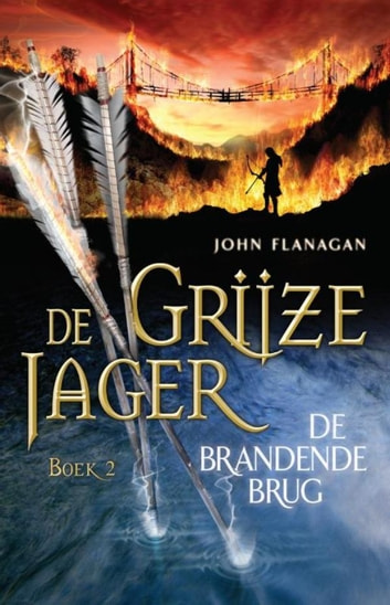De brandende brug ebook by John Flanagan