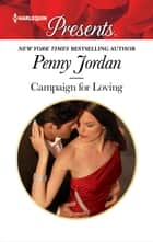 Campaign for Loving ebook by Penny Jordan