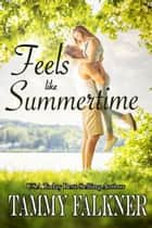 Feels like Summertime ebook by Tammy Falkner
