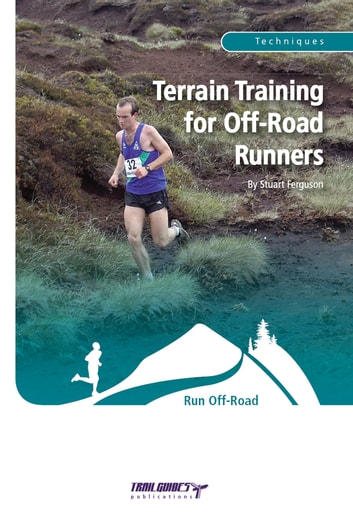 Terrain Training for Off-Road Runners ebook by Stuart Ferguson