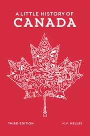 A Little History of Canada ebook by H.V. Nelles