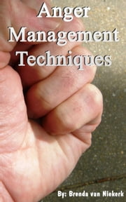 Anger Management Techniques ebook by Brenda Van Niekerk