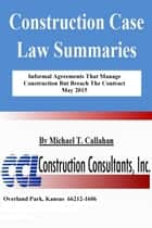 Informal Agreements That Manage Construction But Breach The Contract ebook by CCL Construction Consultants, Inc.