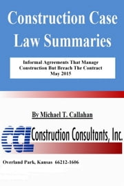 Informal Agreements That Manage Construction But Breach The Contract ebook by Michael T. Callahan