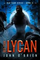 Red Team: Lycan ebook by John O'Brien