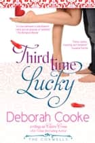 Third Time Lucky ebook by Deborah Cooke, Claire Cross
