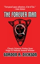 The Forever Man ebook by Gordon R. Dickson