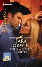 Wild Western Nights ebook by Sara Orwig