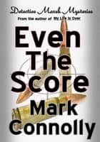 Even The Score ebook by Mark Connolly