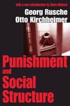 Punishment and Social Structure ebook by Otto Kirchheimer