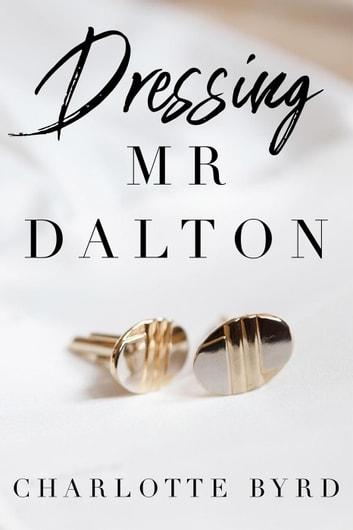 Dressing Mr. Dalton ebook by Charlotte Byrd