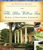 The Blue Willow Inn Bible of Southern Cooking ebook by Louis Van Dyke,Billie Van Dyke