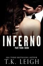 Inferno: Part 4 ebook by T.K. Leigh