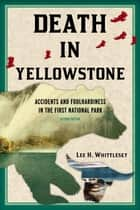 Death in Yellowstone ebook by Lee H. Whittlesey