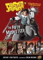 The Fifth Musketeer - Book 19 ebook by Ron Fontes, Dylan Meconis, Justine Fontes