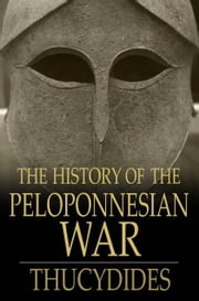 The History Of The Peloponnesian War ebook by Thucydides,Richard Crawley