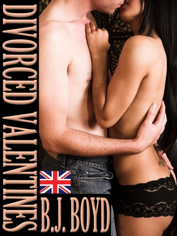 Divorced Valentines ebook by B.J. Boyd
