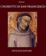I fioretti di San Francesco ebook by Anonimous