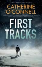 First Tracks ebook by Catherine O'Connell