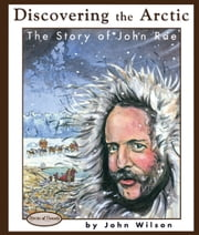 Discovering the Arctic - The Story of John Rae ebook by John Wilson