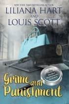 Grime and Punishment ebook by Liliana Hart, Louis Scott