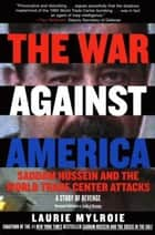 The War Against America ebook by Laurie Mylroie