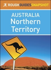 Northern Territory: Rough Guides Snapshots Australia ebook by Rough Guides