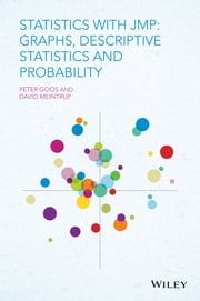 Statistics with JMP - Graphs, Descriptive Statistics and Probability ebook by Peter Goos,David Meintrup