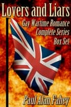 Lovers and Liars Box Set ebook by Paul Alan Fahey
