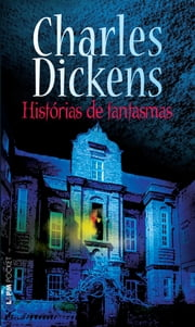 Histórias de fantasmas ebook by Charles Dickens