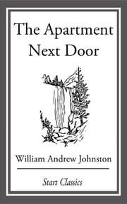 The Apartment Next Door ebook by William Andrew Johnston