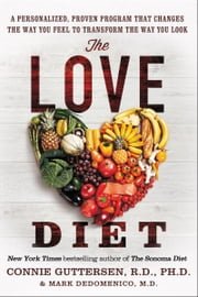 The Love Diet - A Personalized, Proven Program That Changes the Way You Feel to Transform the Way You Look ebook by Kobo.Web.Store.Products.Fields.ContributorFieldViewModel