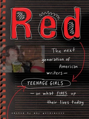 Red - Teenage Girls in America Write On What Fires Up Their LivesToday ebook by