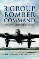 3 Group Bomber Command ebook by Chris   Ward