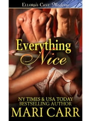 Everything Nice ebook by Mari Carr