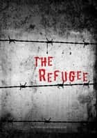 The Refugee ebook by Elancharan Gunasekaran