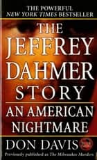 The Jeffrey Dahmer Story ebook by Donald A. Davis