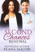 Renewal - Second Chances, #2 ebook by Reana Malori
