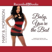 Baby, You're the Best audiobook by Mary B. Morrison