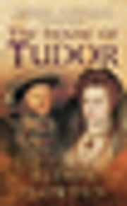 The House of Tudor ebook by Alison Plowden