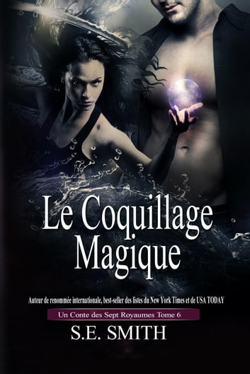 Le Coquillage Magique - Un Conte des Sept Royaumes Tome 6 ebook by S.E. Smith