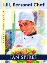 Lili, Personal Chef (A Romantic Comedy) ebook by Ian Spires