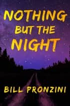Nothing but the Night ebook by Bill Pronzini