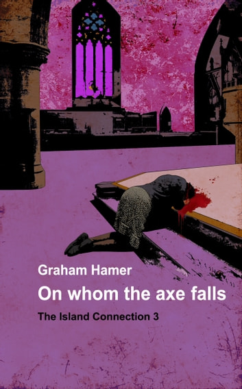 On Whom the Axe Falls - A psychological thriller ebook by Graham Hamer