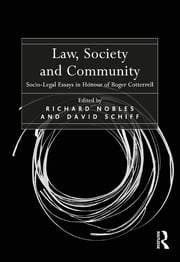 Law, Society and Community - Socio-Legal Essays in Honour of Roger Cotterrell ebook by Richard Nobles,David Schiff
