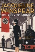 Journey to Munich - The bestselling inter-war mystery series ebook by Jacqueline Winspear