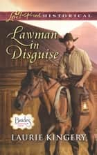 Lawman In Disguise (Mills & Boon Love Inspired Historical) (Brides of Simpson Creek, Book 9) 電子書 by Laurie Kingery