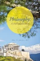 Philosophy: A Path with Heart ebook by Alan H. Johnson, PhD