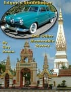 Edgar's Studebaker: And Other Memorable Stories ebook by Ray Kania